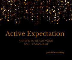 Active Expectation: 4 Steps to Ready Your Soul for Christ